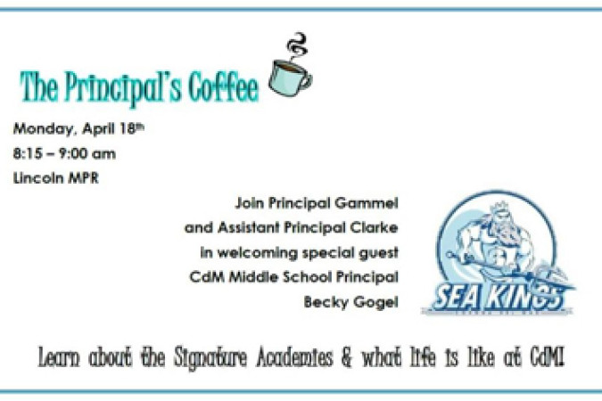 Coffee With the Principal Monday, Apr 18, 8:15-9:00am